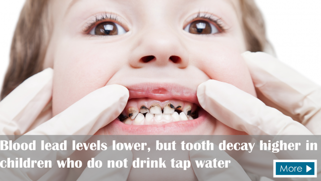 Blood lead levels lower, but tooth decay higher in children who do not drink tap water