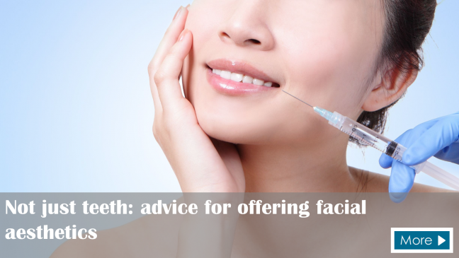 Not just teeth: advice for offering facial aesthetics